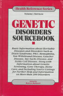 Genetic Disorders Sourcebook Basic Information about Heritable Diseases and Disorders Such as Down Syndrome, PKU, Hemophilia, Von Willebrand Disease, Gaucher Disease, Tay-Sachs Disease, and Sickle Cell Disease ...