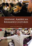 Hispanic American Religious Cultures