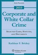 Corporate and White Collar Crime 2010