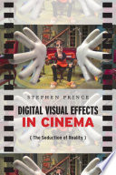 Digital Visual Effects in Cinema