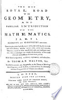 The New Royal Road to Geometry  and Familiar Introduction to the Mathematics      By Thomas Malton