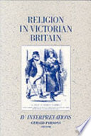 Religion in Victorian Britain  Vol  IV