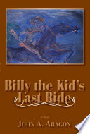Billy the Kid s Last Ride