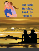 The Good Morning Good Life Planner