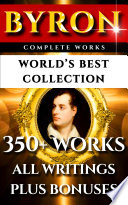 Lord Byron Complete Works     World   s Best Collection