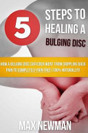 5 Steps to Healing a Bulging Disc