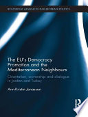 The EU   s Democracy Promotion and the Mediterranean Neighbours