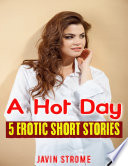 A Hot Day  5 Erotic Short Stories