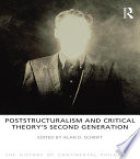 Poststructuralism and Critical Theory s Second Generation