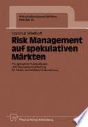 Risk Management auf spekulativen Märkten