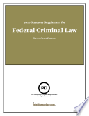 Free Statutory Supplement for Federal Criminal Law 2010