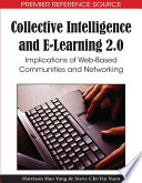 Collective Intelligence and E Learning 2 0  Implications of Web Based Communities and Networking