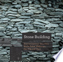 Stone Building  How to Make New England Style Walls and Other Structures the Old Way  Countryman Know How