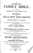 The Complete Family Bible  Or  a Paraphrase  Exposition and Commentary on the Holy Scriptures of the Old   New Testaments  with the Apocrypha at Large