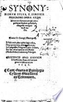 Synonymorvm sylva, F. Simonis Pelegromii opera atqve labore in vsum eorum qui compositioni student epistolarū congesta, recognita & aucta