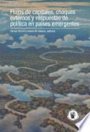 Flujos de capitales, choques externos y respuestas de política en países emergentes