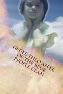 Gi-Dee-Thlo-Ah-Ee of the Blue People Clan