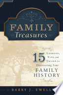Family Treasures 15 Lessons Tips And Tricks For Discovering Your Family History