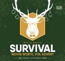 Survival   Wenig Worte  viel Advent