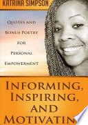 Informing  Inspiring  and Motivating  Quotes and Bonus Poetry for Personal Empowerment