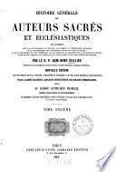 Histoire g  n  rale des auteurs sacr  s et eccl  siastiques