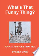 What s that Funny Thing   poems and Stories for Kids