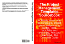 The Project Management Templates Sourcebook   44 Ready to use how to workbooks  project plans and planning guides  tools  templates and checklists  Print and Download   The Complete Guide