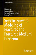 Seismic Forward Modeling of Fractures and Fractured Medium Inversion Book