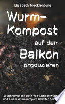 Wurm Kompost Auf Dem Balkon Produzieren