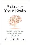 Activate Your Brain : award winner push your brain to full power,...