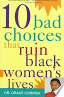Ten Bad Choices that Ruin Black Women s Lives