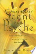 Aromatherapy  Scent and Psyche