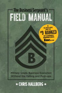 The Business Sergeant s Field Manual