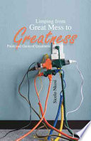 Limping from Great Mess to Greatness