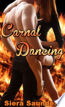 Carnal Dancing   Carnal Pleasures  Book 3