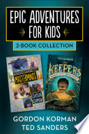 Ebook Epic Adventures for Kids 2-Book Collection Epub Gordon Korman,Ted Sanders Apps Read Mobile