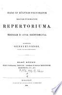 Hazai folyóiratok, èvkönyvek, naptárak és iskolai értesitvenyek repertóriuma 1778-1873