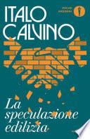 La speculazione edilizia by Italo Calvino