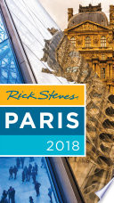Rick Steves Paris 2018 : you really need to know...