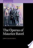 The Operas of Maurice Ravel
