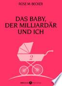 Das Baby  der Milliard  r und ich   2