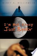I m Not Crazy Just Bipolar