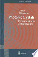 Photonic Crystals : basics, fabrication, application and new theoretical developments...