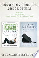 Considering College 2-Book Bundle Dream Factories / What to Consider If You're Considering College