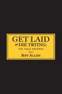 Get Laid or Die Trying