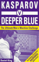 Kasparov V Deeper Blue Challenge The Match In May