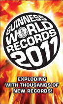 Guinness World Records 2011 : fame, the natural world, exploration,...
