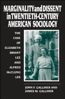 Marginality and Dissent in Twentieth-Century American Sociology