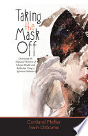 Taking The Mask Off : treatment centers, and jails before...