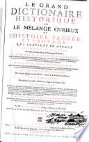 Le grand dictionnaire historique ou le m  lange curieux de l histoire sacr  e et profane